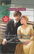Wolf Creek Wedding/Wolf Creek Homecoming (Historical Classics) (Love Inspired Historical 2 Books In 1 Series) Mass Market