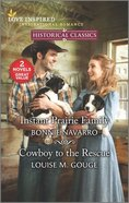 Instant Prairie Family/Cowboy to the Rescue (Love Inspired Historical 2 Books In 1 Series) Mass Market