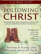 Following Christ: Discovering the Unlimited Power and Joy of Knowing Christ Intimately (12 Week Study) Paperback