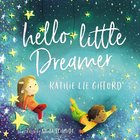Hello, Little Dreamer Hardback