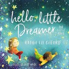 Hello, Little Dreamer For Little Ones Board Book