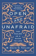 Open and Unafraid: The Psalms as a Guide to Life Paperback