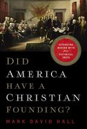 Did America Have a Christian Founding?: Separating Modern Myth From Historical Truth Paperback