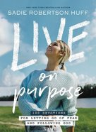 Live on Purpose: 100 Devotions For Letting Go of Fear and Following God Hardback