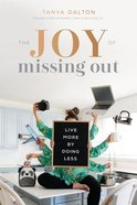 The Joy of Missing Out: Live More By Doing Less Hardback