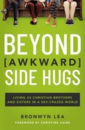 Beyond Awkward Side Hugs eBook