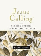 Jesus Calling: 365 Devotions With Real-Life Stories (With Full Scriptures) Hardback