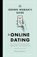 The Grown Woman's Guide to Online Dating eBook