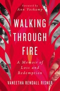 Walking Through Fire: A Memoir of Loss and Redemption Paperback