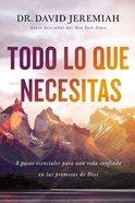 Todo Lo Que Necesita: 8 Pasos Esenciales Para Una Vida Confiada En Las Promesas De Dios Paperback