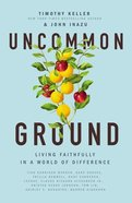 Uncommon Ground: Living Faithfully in a World of Difference Hardback