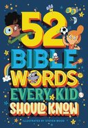 52 Bible Words Every Kid Should Know Hardback