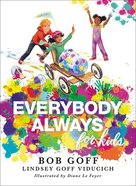 Everybody, Always For Kids Hardback