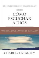 Como Escuchar a Dios: Aprenda a Orlo a Traves De Su Palabra (Listening To God) Paperback
