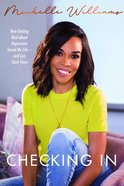 Checking in: How Getting Real About Depression Saved My Life---And Can Save Yours Hardback