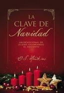 Clave De Navidad, La: Devocionales Diarios Para Celebrar El Adviento Paperback