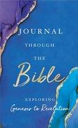 Journal Through the Bible: Explore Genesis to Revelation Hardback