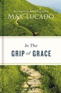 In the Grip of Grace: Your Father Always Caught You. He Still Does. Hardback