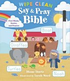 Say and Pray Bible Wipe Clean: First Words, Stories, and Prayers Spiral