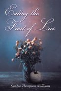 Eating the Fruit of Lies eBook
