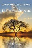 Random Reflections From An Everyday Sinner eBook
