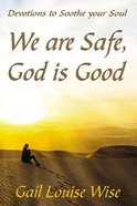 We Are Safe, God is Good eBook