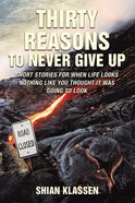 Thirty Reasons to Never Give Up eBook