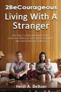 2becourageous (Living With A Stranger) eBook