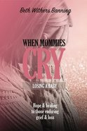 When Mommies Cry eBook
