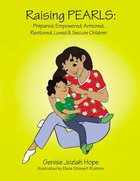 Raising Pearls: Prepared, Empowered, Armored, Restored, Loved and Secure Children Paperback