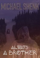 Always a Brother Paperback