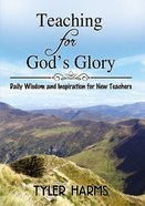 Teaching For God's Glory eBook
