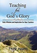 Teaching For God's Glory eBook