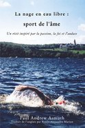 Marathon Swimming the Sport of the Soul (French Language Edition) Paperback