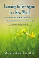 Learning to Live Again in a New World eBook