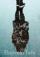 Worthy of Rain eBook