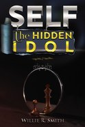 Self the Hidden Idol eBook