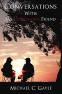 Conversations With My Unbelieving Friend Paperback