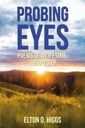 Probing Eyes: Poems of a Lifetime, 1959-2019 Paperback