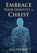 Embrace Your Identity in Christ eBook