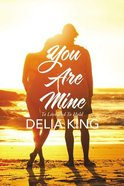 You Are Mine: To Love and to Hold Paperback