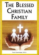 The Blessed Christian Family Paperback
