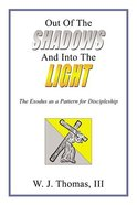 Out of the Shadows and Into the Light eBook