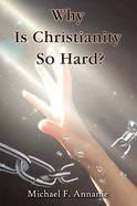 Why is Christianity So Hard? eBook