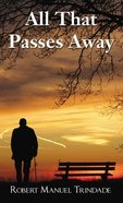 All That Passes Away Paperback