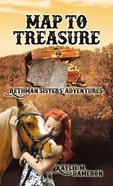 Map to Treasure (Rethman Sisters' Adventures Series) eBook