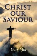 Christ Our Saviour eBook