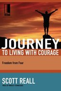 Journey to Living With Courage (Journey To Freedom Study Series) Paperback