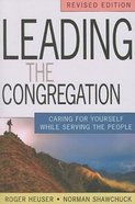 Leading the Congregation: Caring For Yourself While Serving the People Paperback