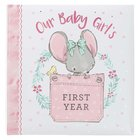Our Baby Girl's First Year Memory Book Spiral